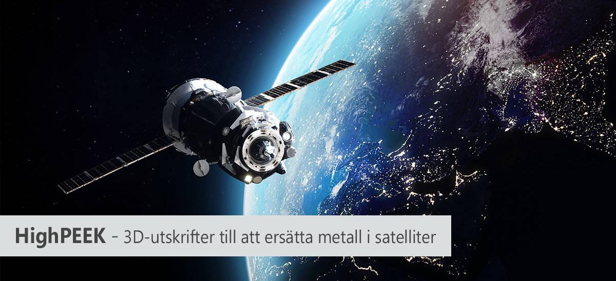HighPEEK - 3D-utskrifter till att ersätta metall i satelliter